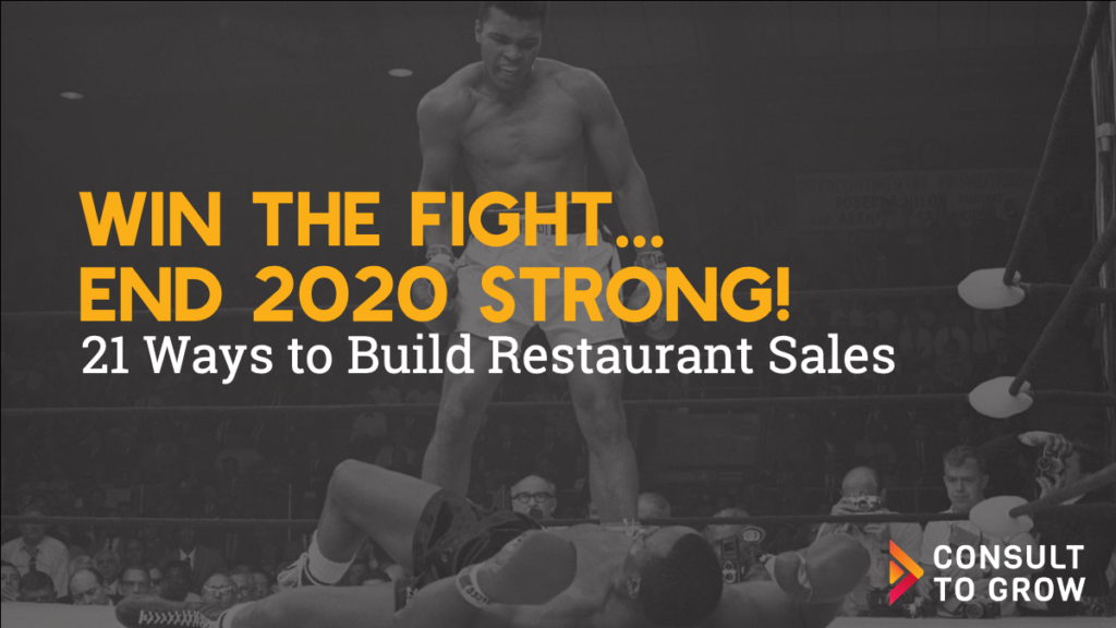 Win the Fight... End 2020 Strong! 21 Ways to Build Restaurant Sales